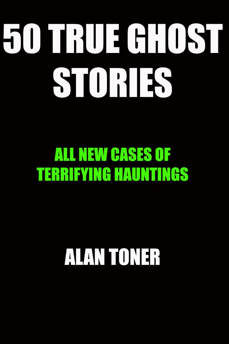 Cover of my book 50 TRUE GHOST STORIES, now available on Amazon.