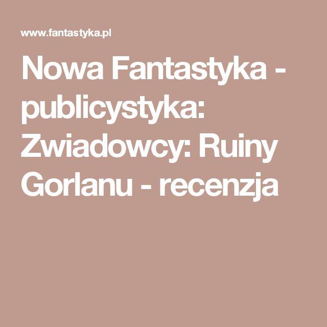 Nowa Fantastyka - publicystyka: Zwiadowcy: Ruiny Gorlanu - recenzja