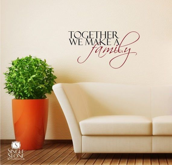 Wall Decal Quote Together We Make A Family Vinyl Wall Stickers