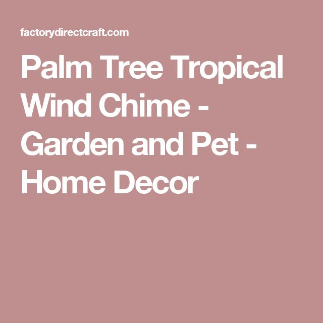 Palm Tree Tropical Wind Chime - Garden and Pet - Home Decor