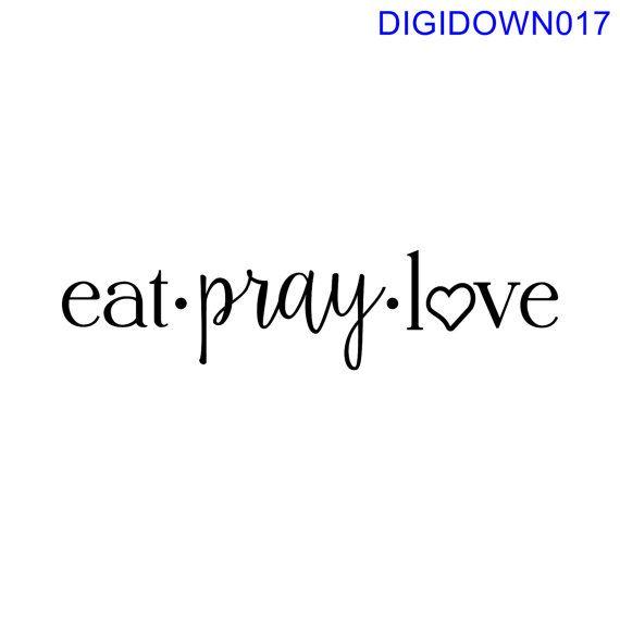 eat  pray  love  SVG Cut File mtc svg pdf eps by VictoryVinylArtFX