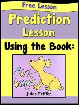 """FREE! Need a lesson on making predictions? This is a cute and fun lesson on how and why we make predictions while reading. You need the book, """"Bark George"""" to complete this lesson."""