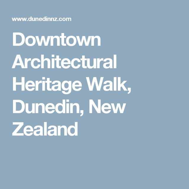 Downtown Architectural Heritage Walk, Dunedin, New Zealand