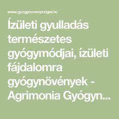 Ízületi gyulladás természetes gyógymódjai, ízületi fájdalomra gyógynövények - Agrimonia Gyógynövénysziget Bio Webáruház