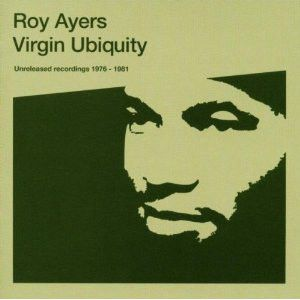 Roy Ayers - Virgin Ubiquity (Unreleased Recordings 1976-1981) (CD) at Discogs