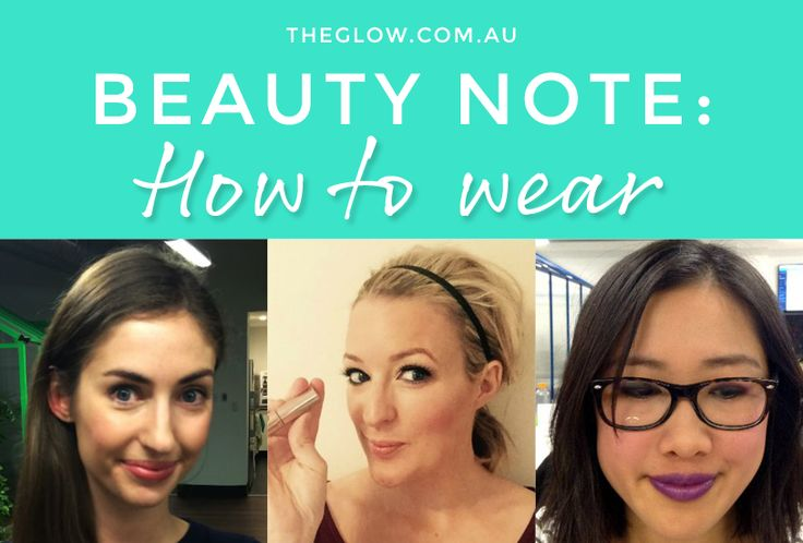 How to wear the latest trends and beauty products, as demonstrated by The Glow team.