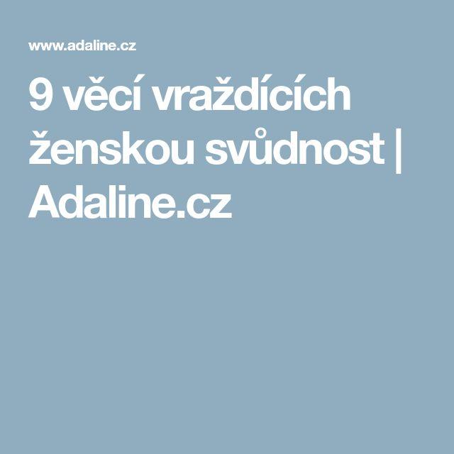 9 věcí vraždících ženskou svůdnost   Adaline.cz