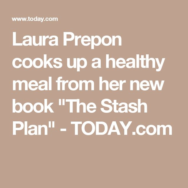 "Laura Prepon cooks up a healthy meal from her new book ""The Stash Plan"" - TODAY.com"