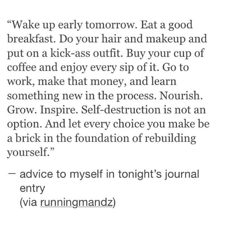 and let every choice you make be a brick in the foundation of rebuilding yourself.