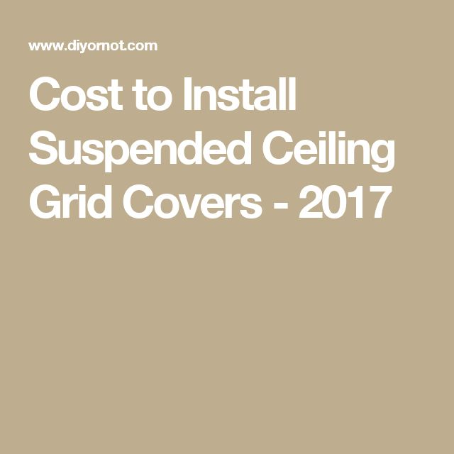 cost to install suspended ceiling grid covers 2017 cost to install an