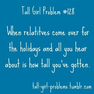 tall girl probs - Google Search Haha yes so annoying Acutally my grandparents are over now and are saying that