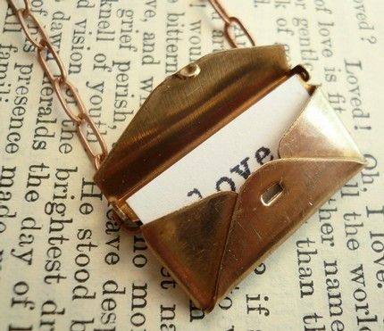 Love Letter Locket -I actually have this, but it has a brass love letter inside that you can take in and out. Love it!