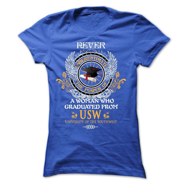 A woman who graduated from University of the Southwest  T Shirt, Hoodie, Sweatshirt