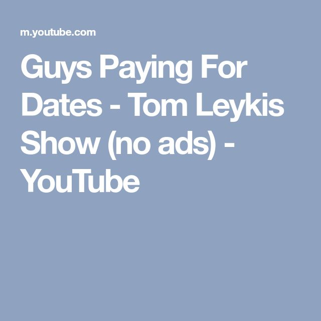 Guys Paying For Dates - Tom Leykis Show (no ads) - YouTube