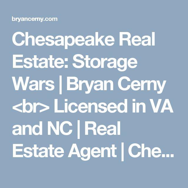 Chesapeake Real Estate: Storage Wars   Bryan Cerny <br> Licensed in VA and NC   Real Estate Agent   Chesapeake, VA Homes For Sale