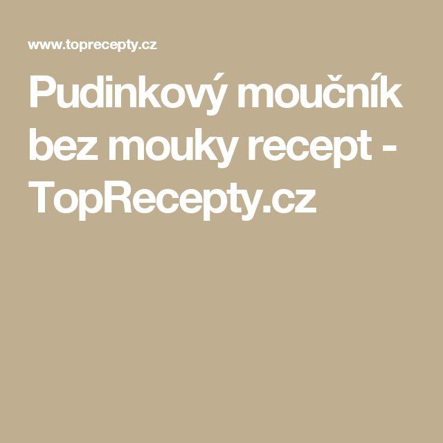 Pudinkový moučník bez mouky recept - TopRecepty.cz