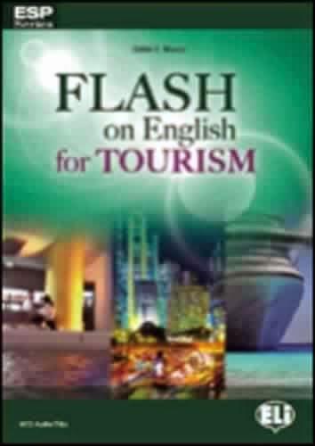 Flash on English for Tourism   Author : Catrin E. Morris