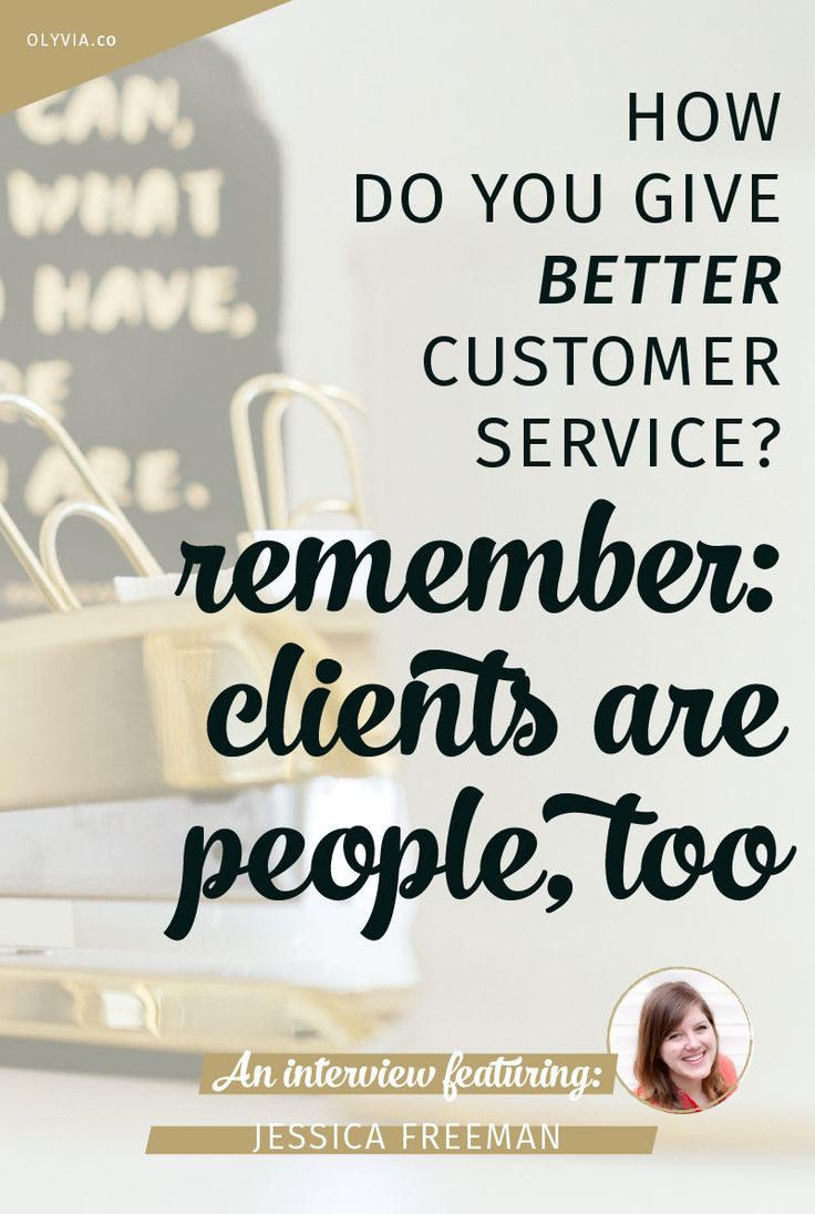 Customer service as an online biz owner is hard. Giving better service starts with the realization that clients are people, too! Get more tips from this awesome interview with Jessica Freeman of Jess Creatives.