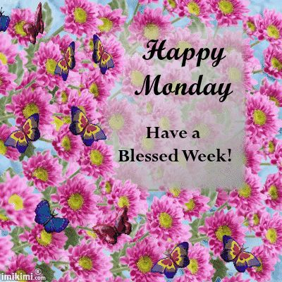 Happy Monday, Have A Blessed Week monday good morning monday quotes happy monday…