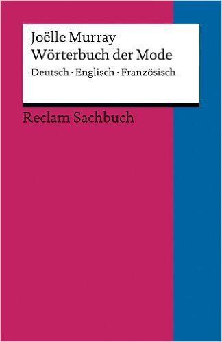 Wörterbuch der Mode: Deutsch - Englisch - Französisch: Amazon.de: Joelle Murray, Eva Pehar: Bücher