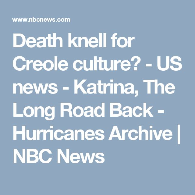 Death knell for Creole culture? - US news - Katrina, The Long Road Back - Hurricanes Archive | NBC News
