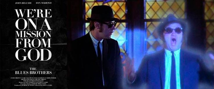 The Blues Brothers: We're on a mission from God…