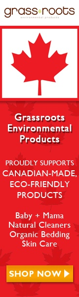 Grassroots proudly supports Canadian-made, eco-friendly products