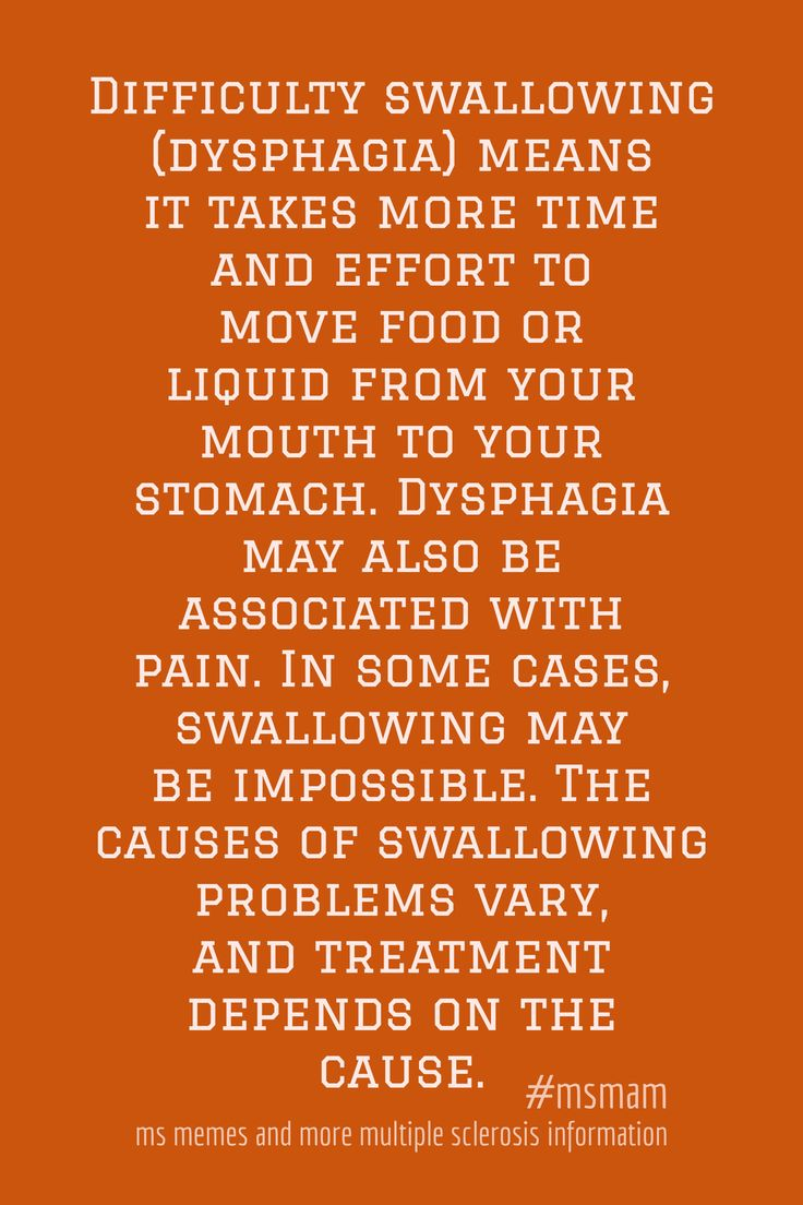Difficulty swallowing (dysphagia) means it takes more time and effort to move food or liquid from your mouth to your stomach. Dysphagia may also be associated with pain. In some cases, swallowing may be impossible. The causes of swallowing problems vary, and treatment depends on the cause.  #swallowing #dysphagia #teachmems #mseducatio #msmam MS Memes and more Multiple Sclerosis Information  https://www.facebook.com/msmemesandmore/photos/a.442703572584474.1073741827.442627485925416/59666192