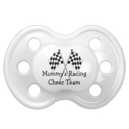 Racing Race Sport Mommys Cheer Team Baby Pacifiers  This cute racing pacifier features a racing flag and the text Mommy's Cheer Team. Leave text or change if you like. Can also be used for mom, dad, brother or sister. Great for babies, infants, toddlers or kids of a player who are out to cheer dad or mom for the race
