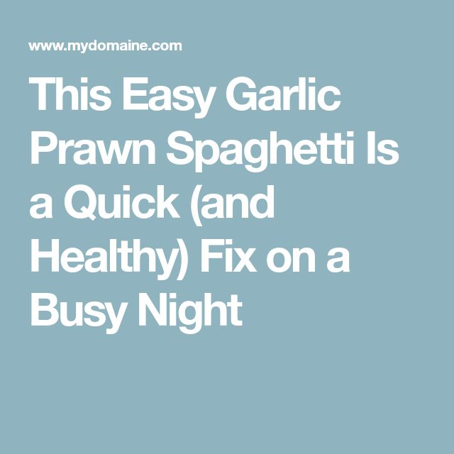 This Easy Garlic Prawn Spaghetti Is a Quick (and Healthy) Fix on a Busy Night
