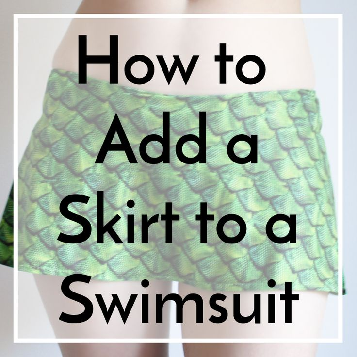 Adding a skirt to the bottom of your swimsuit is a great way to give it a bit of personality while also adding a bit of coverage. You can customize the length from cheeky to modest and you can customi