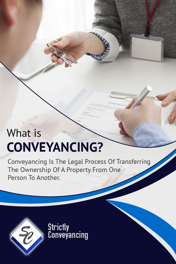 What is Conveyancing? - Conveyancing Is The Legal Process Of Transferring The Ownership Of A Property From One Person To Another.