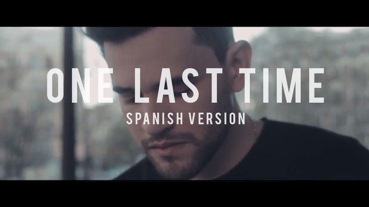 One Last Time - Ariana Grande (spanish version) - Dani Garcia