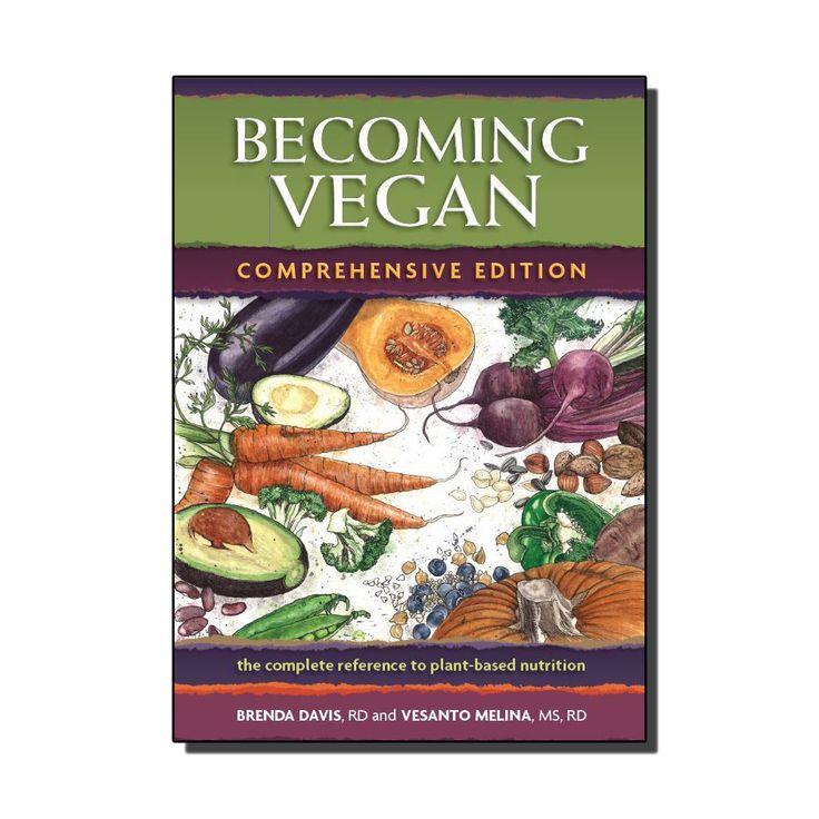 Becoming Vegan: Comprehensive Edition by Vesanto Melina & Brenda Davis