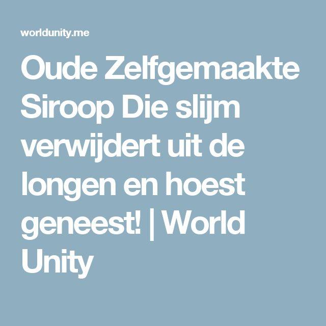 Oude Zelfgemaakte Siroop Die slijm verwijdert uit de longen en hoest geneest! | World Unity