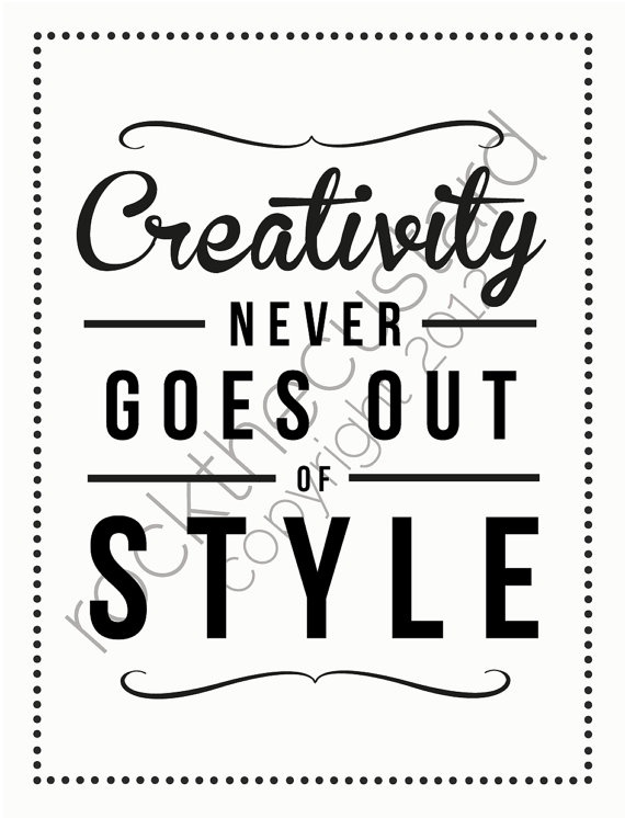 Creativity never goes out of style...