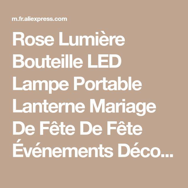 Rose Lumière Bouteille LED Lampe Portable Lanterne Mariage De Fête De Fête Événements Décoration Variateur de Lumière Romantique Cadeaux du Jour de Valentine de la boutique en ligne | Aliexpress mobile