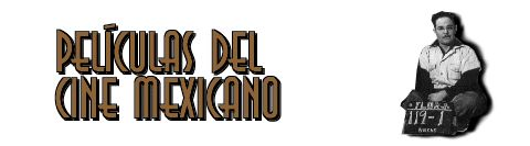Las 100 mejores películas del cine mexicano 1919 - 1992