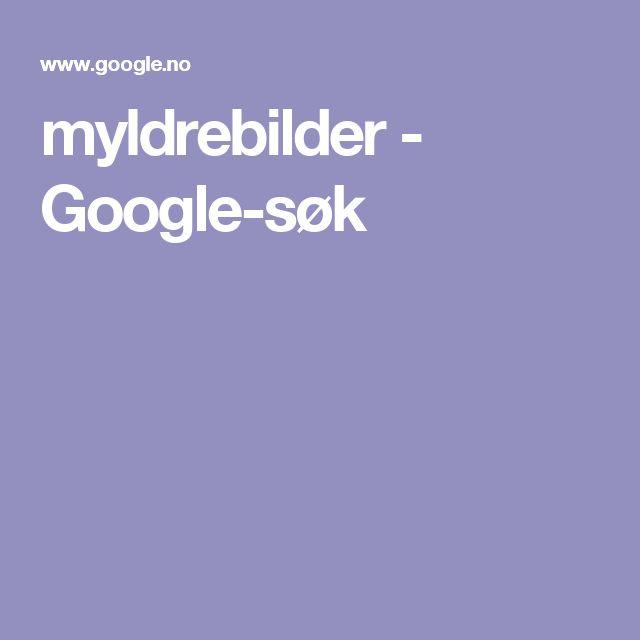myldrebilder - Google-søk