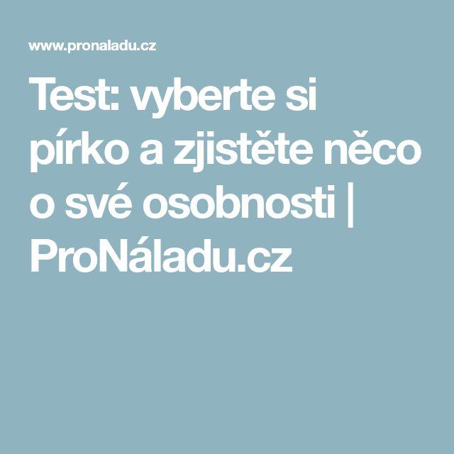 Test: vyberte si pírko a zjistěte něco o své osobnosti | ProNáladu.cz