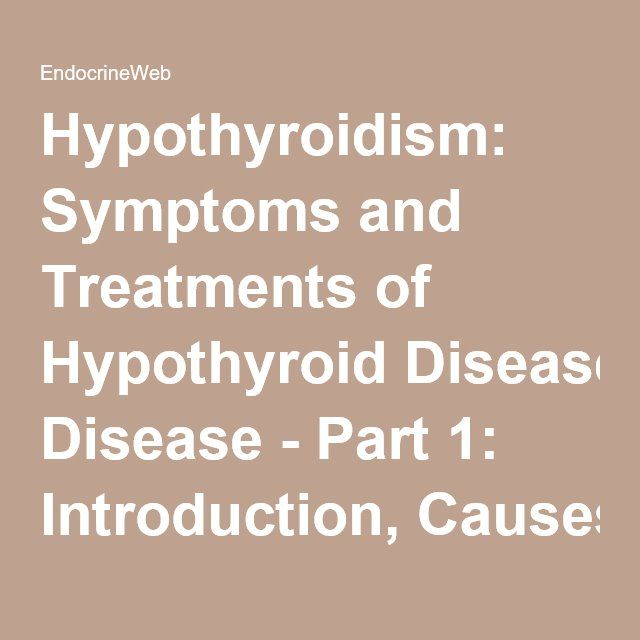 an overview of the causes symptoms and treatment of hypothyroidism Overview symptoms causes diagnosis treatment recovery advice often hypothyroidism produces symptoms that can be mistaken for treatment of hypothyroidism in dogs.