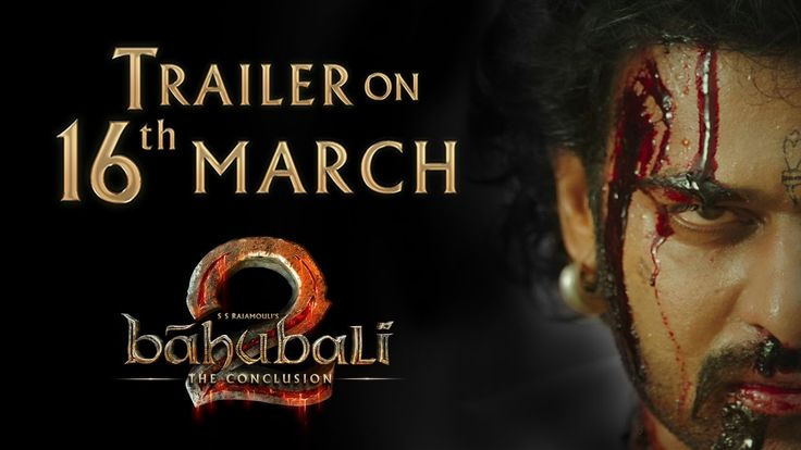 Baahubali 2 : S S Rajamouli posted the teaser of the film on Twitter and wrote that the trailer of the film will be launched on March 16, 2017.