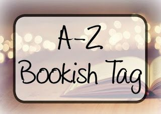 A Bookish Lifestyle: A - Z Bookish Tag