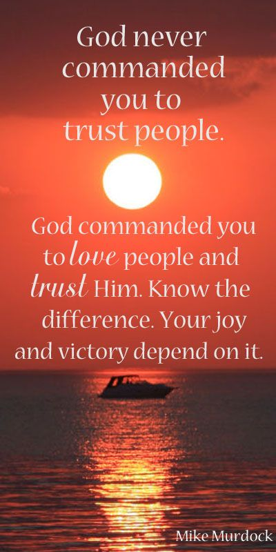 We're commanded to love people and trust God.