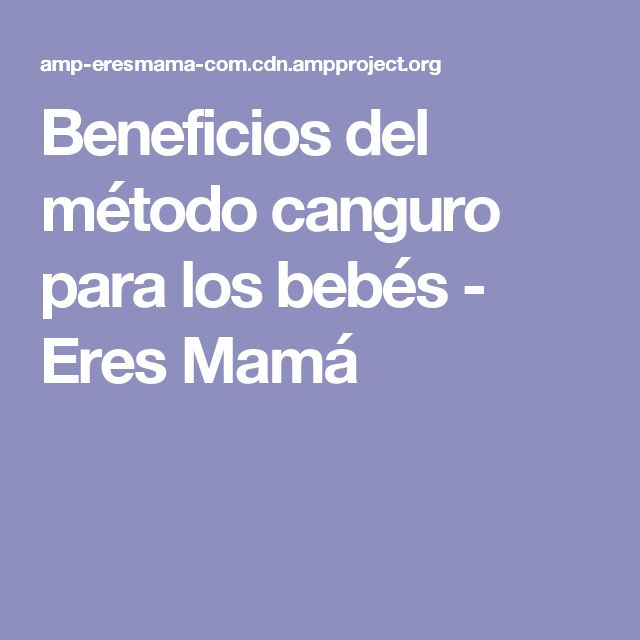 Beneficios del método canguro para los bebés - Eres Mamá