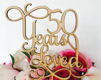 50 Years Loved Cake Topper Anniversary Cake Topper Cake Decoration Cake Decorating Wedding Anniversary Cake 50th Wedding Anniversary