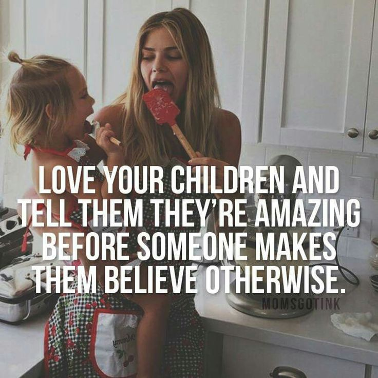 Everyday. Only mothers understand.  The true beauty and character of a woman is found in her being a mother.