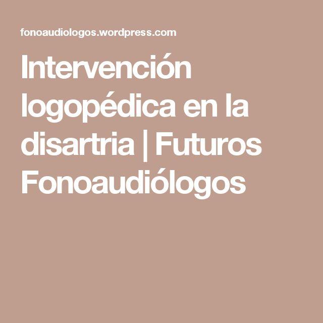 Intervención logopédica en la disartria | Futuros Fonoaudiólogos