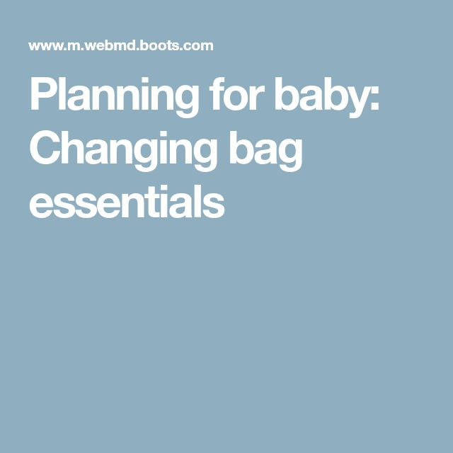 Planning for baby: Changing bag essentials