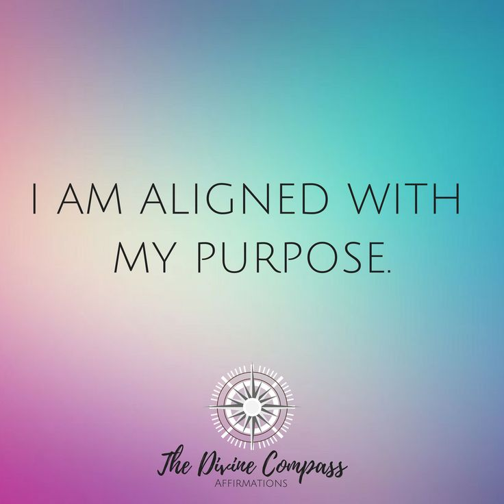 Daily Affirmations 6: I am Aligned with my purpose…
